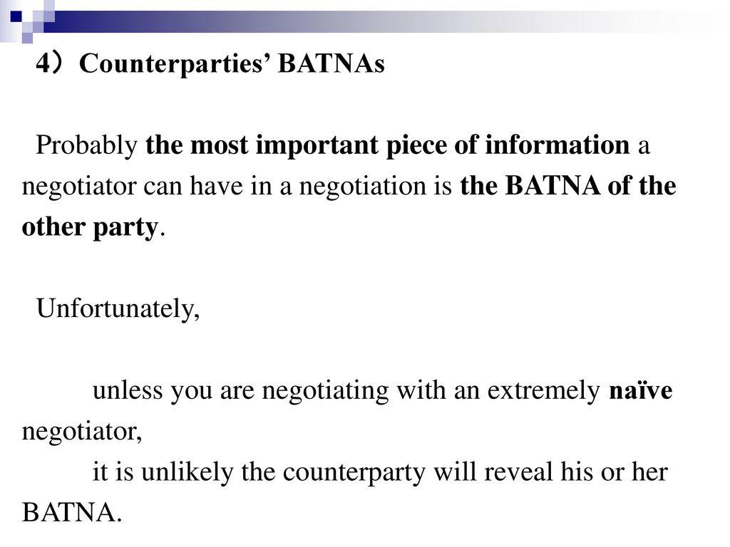 4)Counterparties' BATNAs