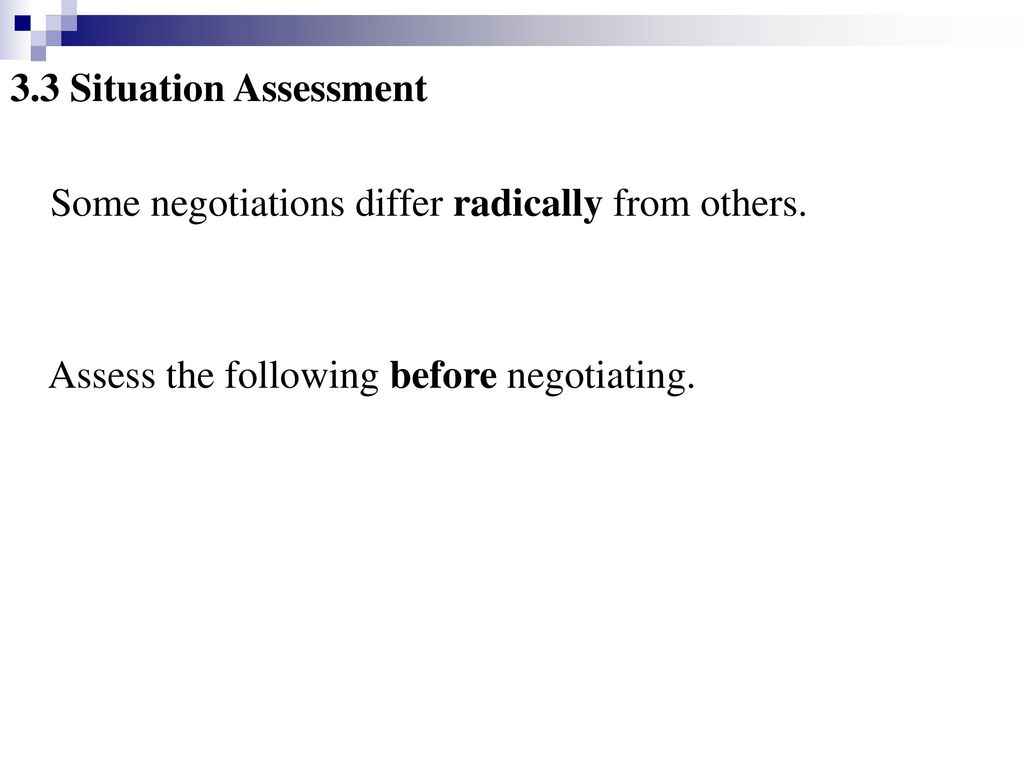 3.3 Situation Assessment Some negotiations differ radically from others.