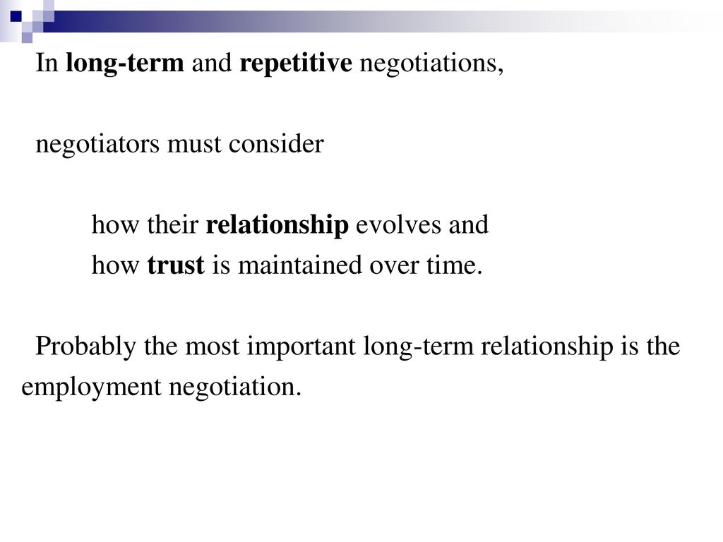 In long-term and repetitive negotiations,