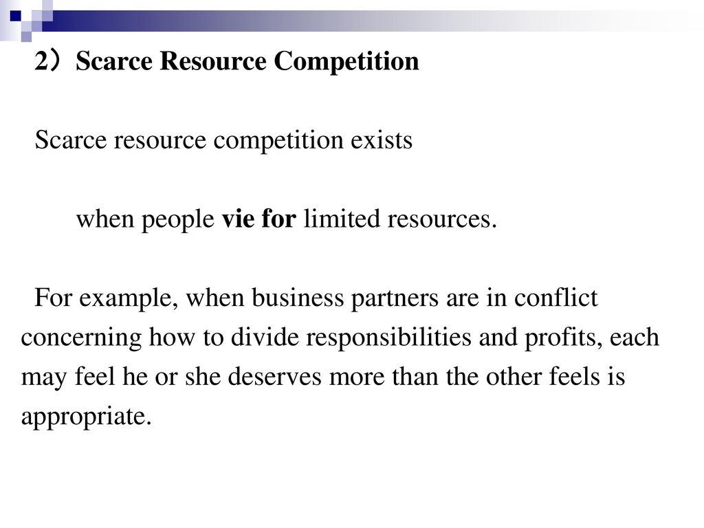 2)Scarce Resource Competition