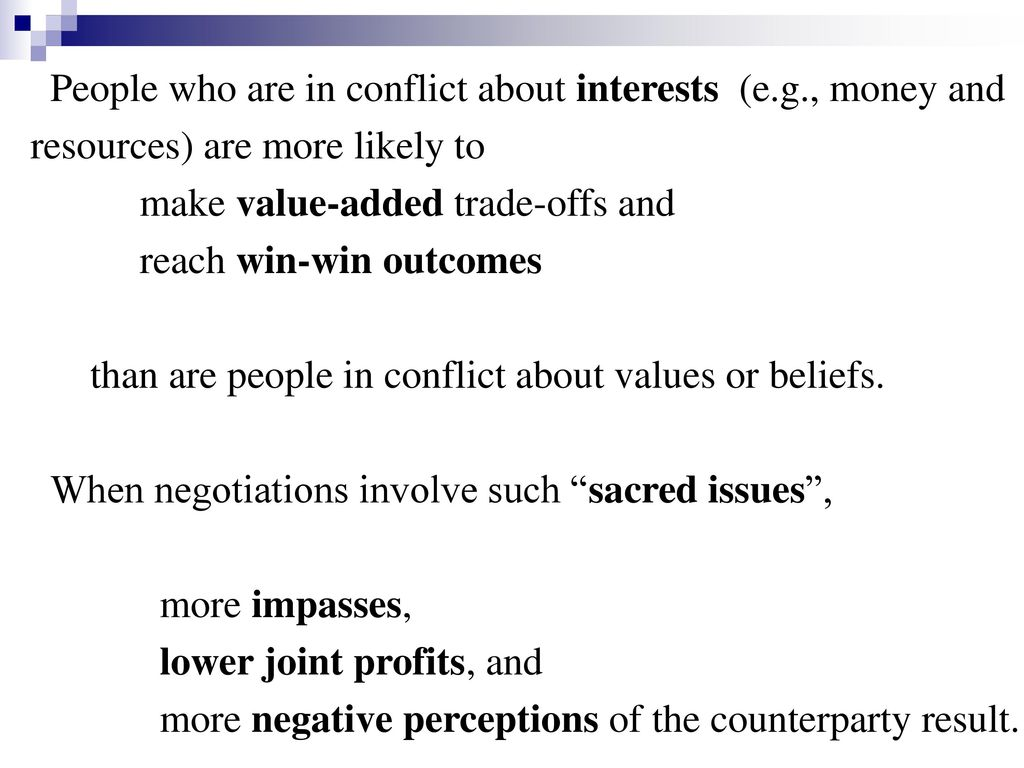 People who are in conflict about interests (e.g., money and