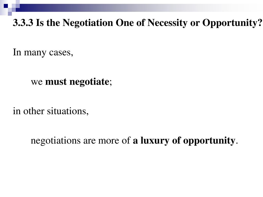 3.3.3 Is the Negotiation One of Necessity or Opportunity