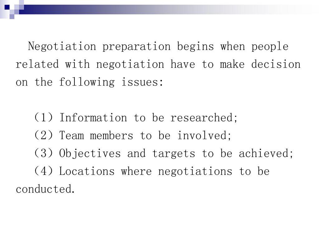 Negotiation preparation begins when people