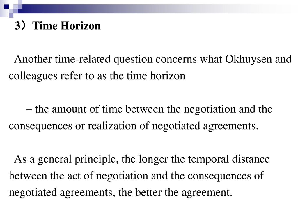 3)Time Horizon Another time-related question concerns what Okhuysen and. colleagues refer to as the time horizon.