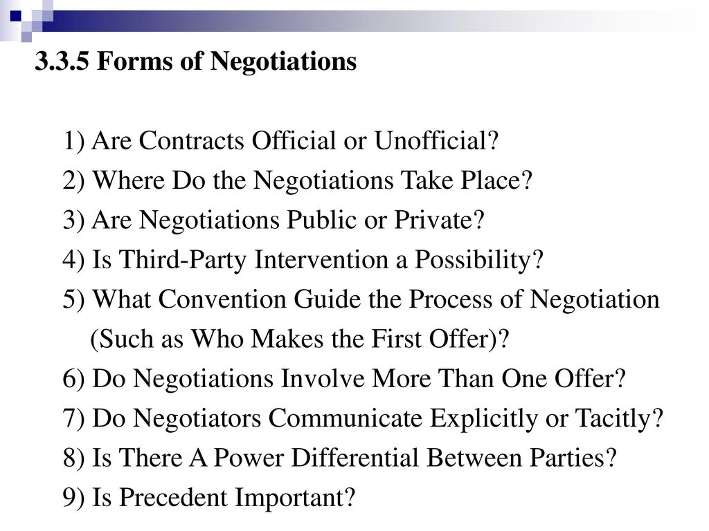 3.3.5 Forms of Negotiations 1) Are Contracts Official or Unofficial 2) Where Do the Negotiations Take Place