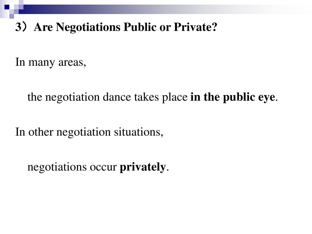 3)Are Negotiations Public or Private