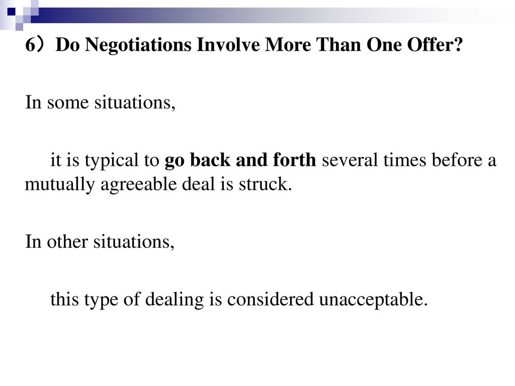 6)Do Negotiations Involve More Than One Offer