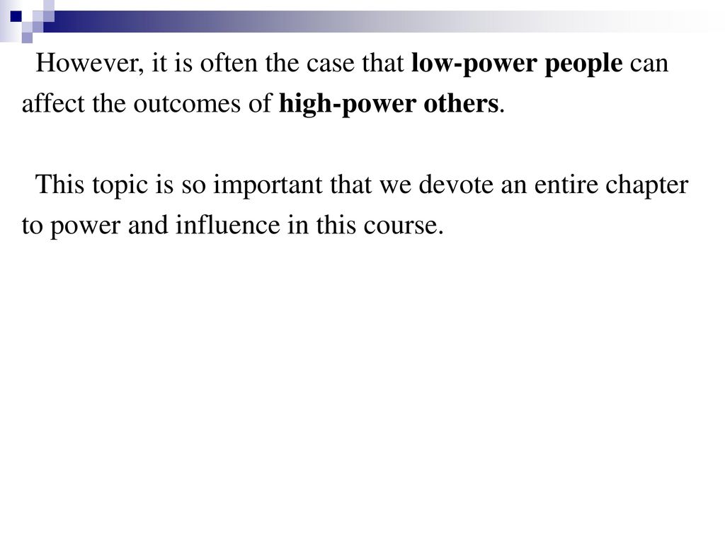 However, it is often the case that low-power people can