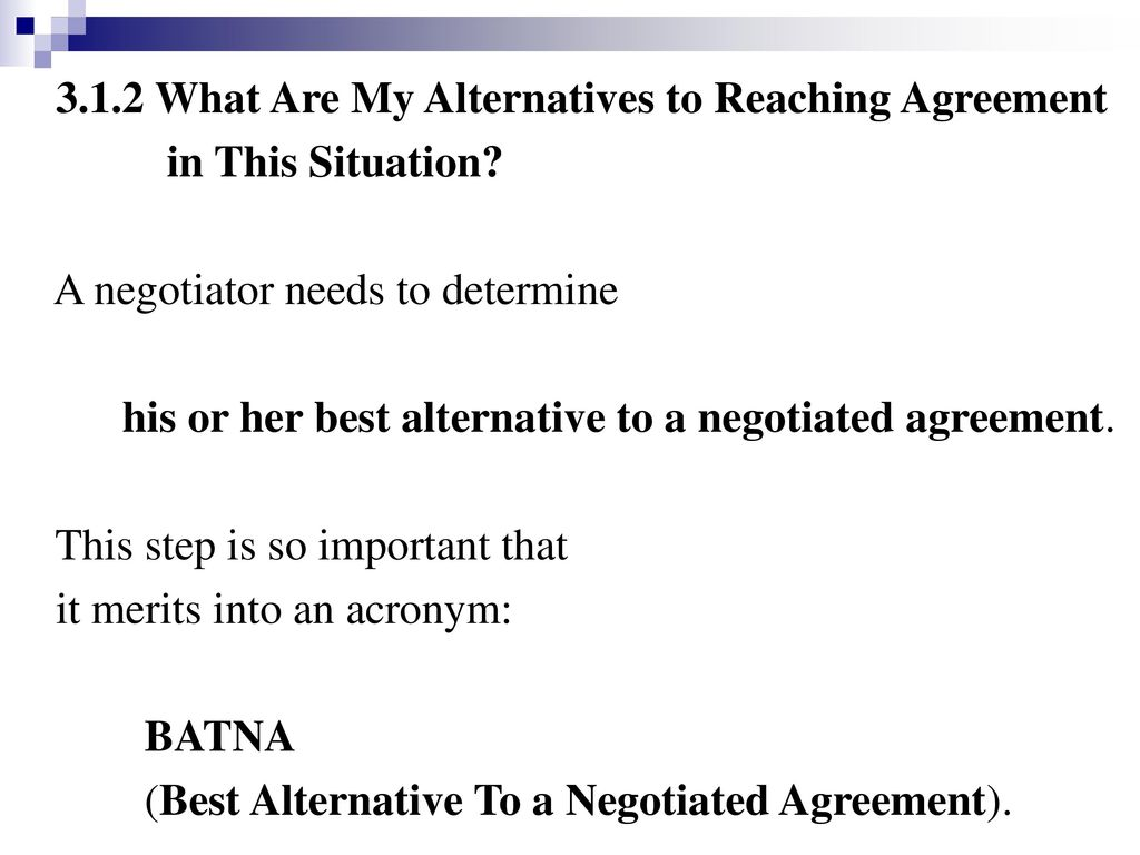 3.1.2 What Are My Alternatives to Reaching Agreement