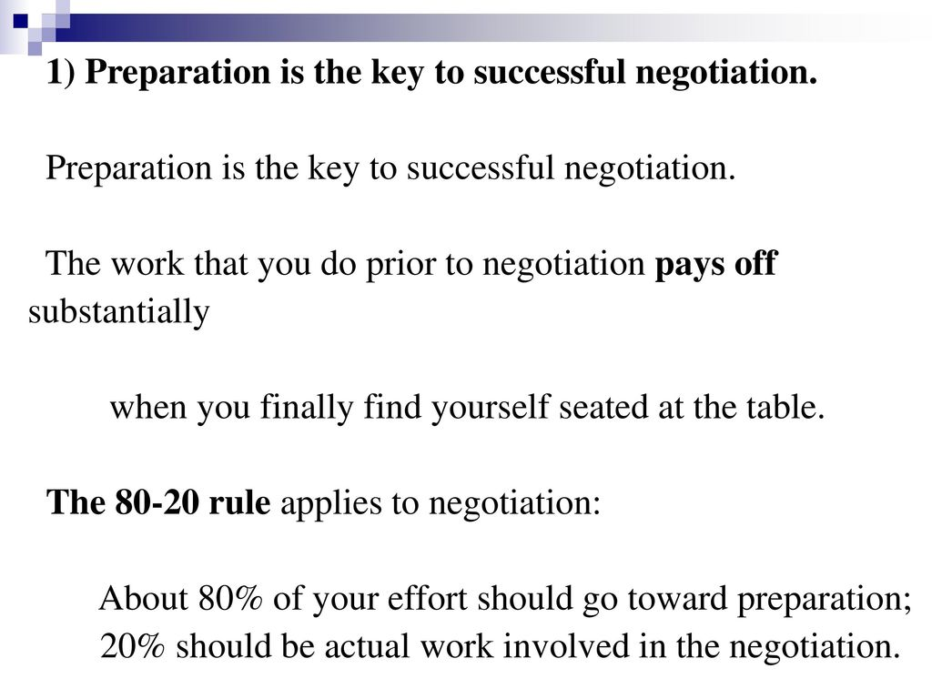 1) Preparation is the key to successful negotiation.