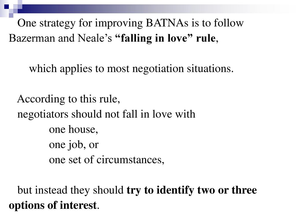 One strategy for improving BATNAs is to follow