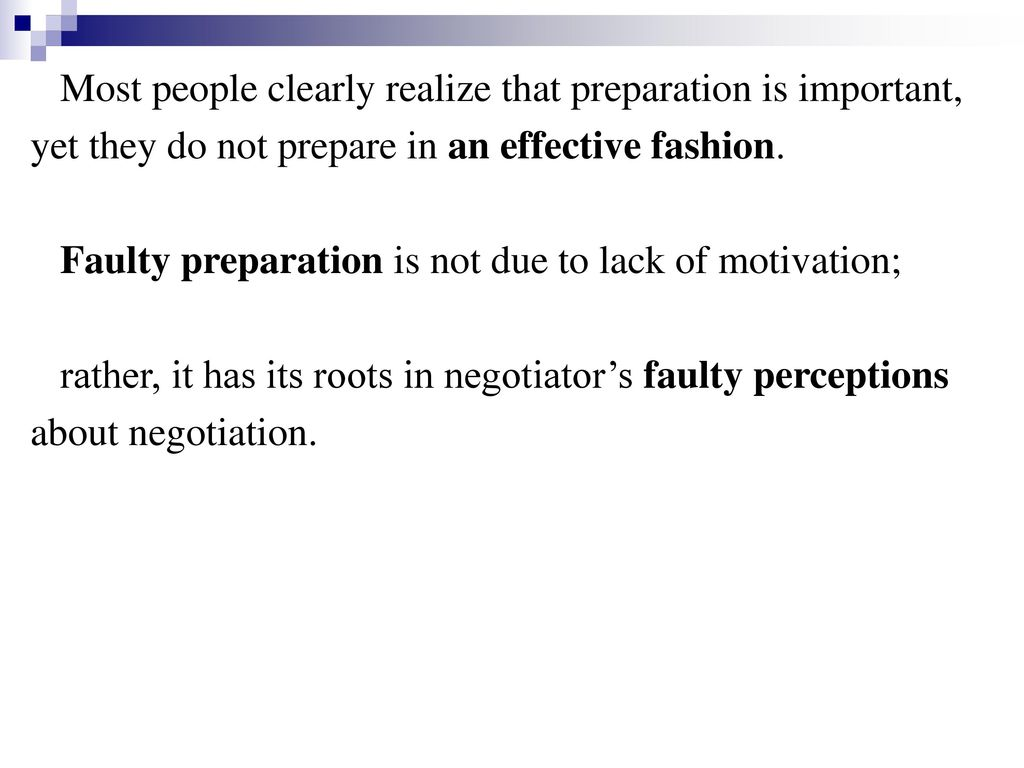 Most people clearly realize that preparation is important,
