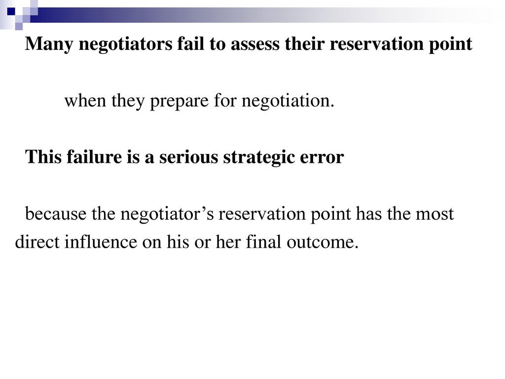 Many negotiators fail to assess their reservation point