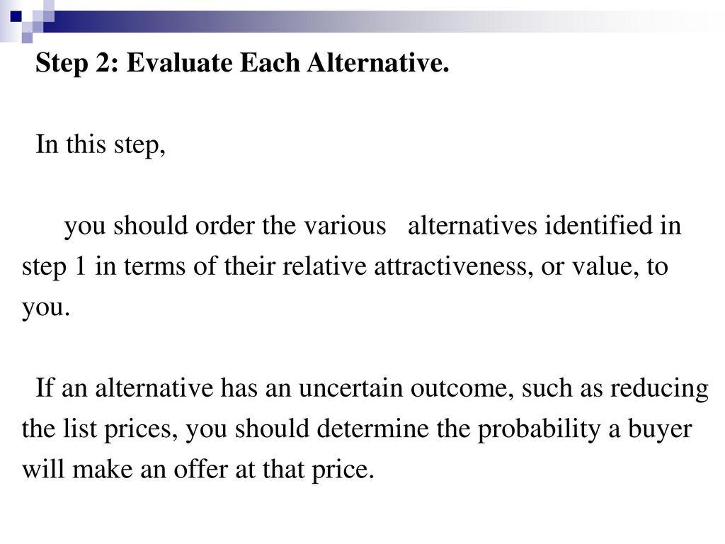 Step 2: Evaluate Each Alternative.
