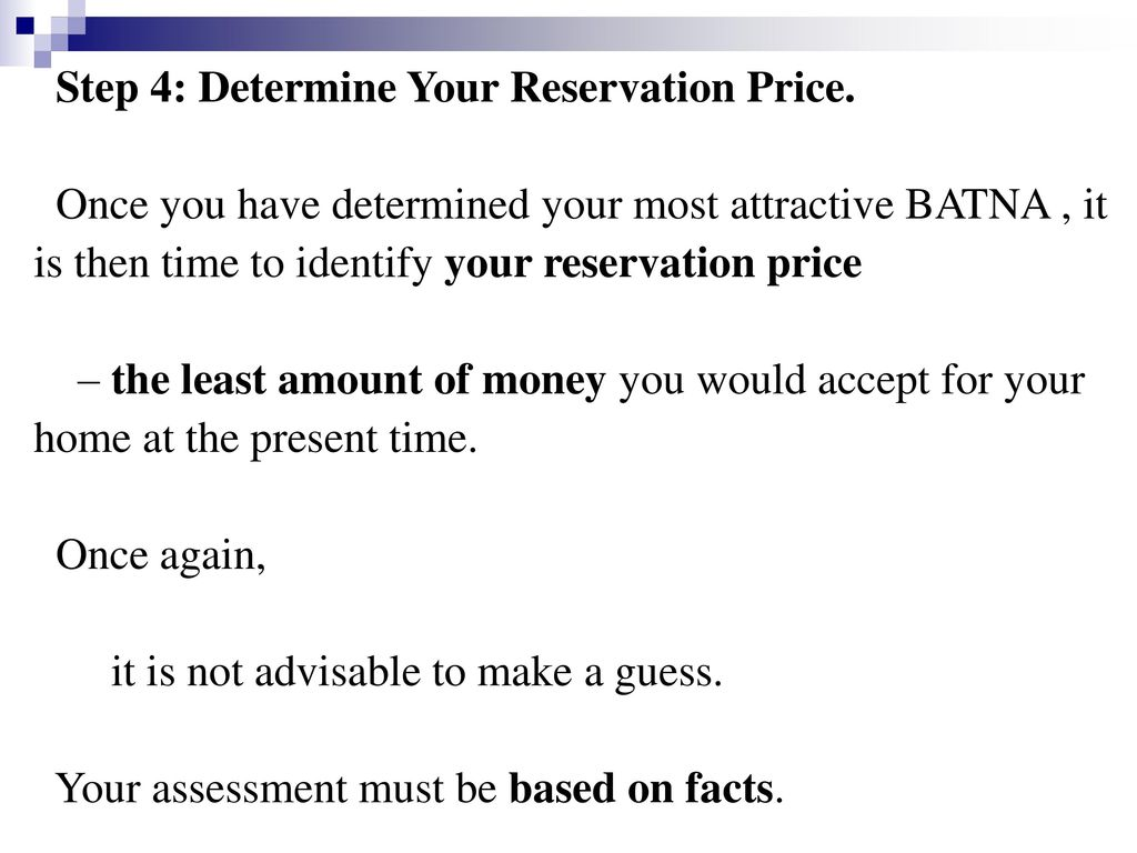 Step 4: Determine Your Reservation Price.