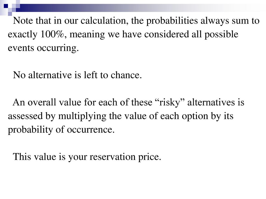 Note that in our calculation, the probabilities always sum to