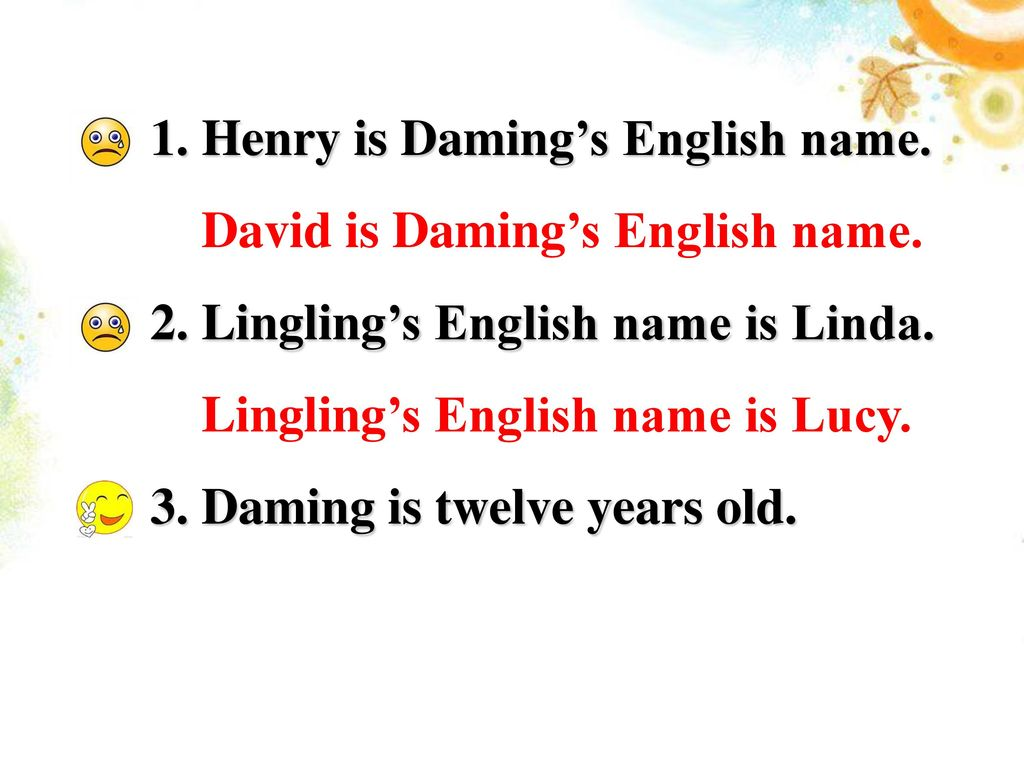 1. Henry is Daming's English name.