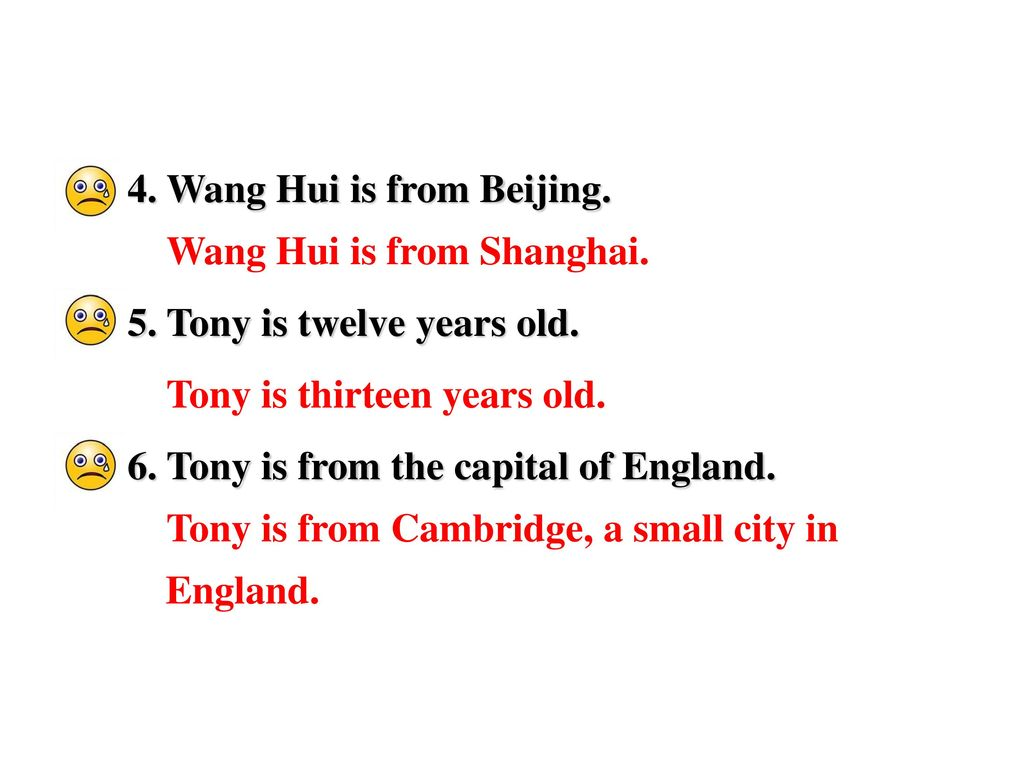 4. Wang Hui is from Beijing.