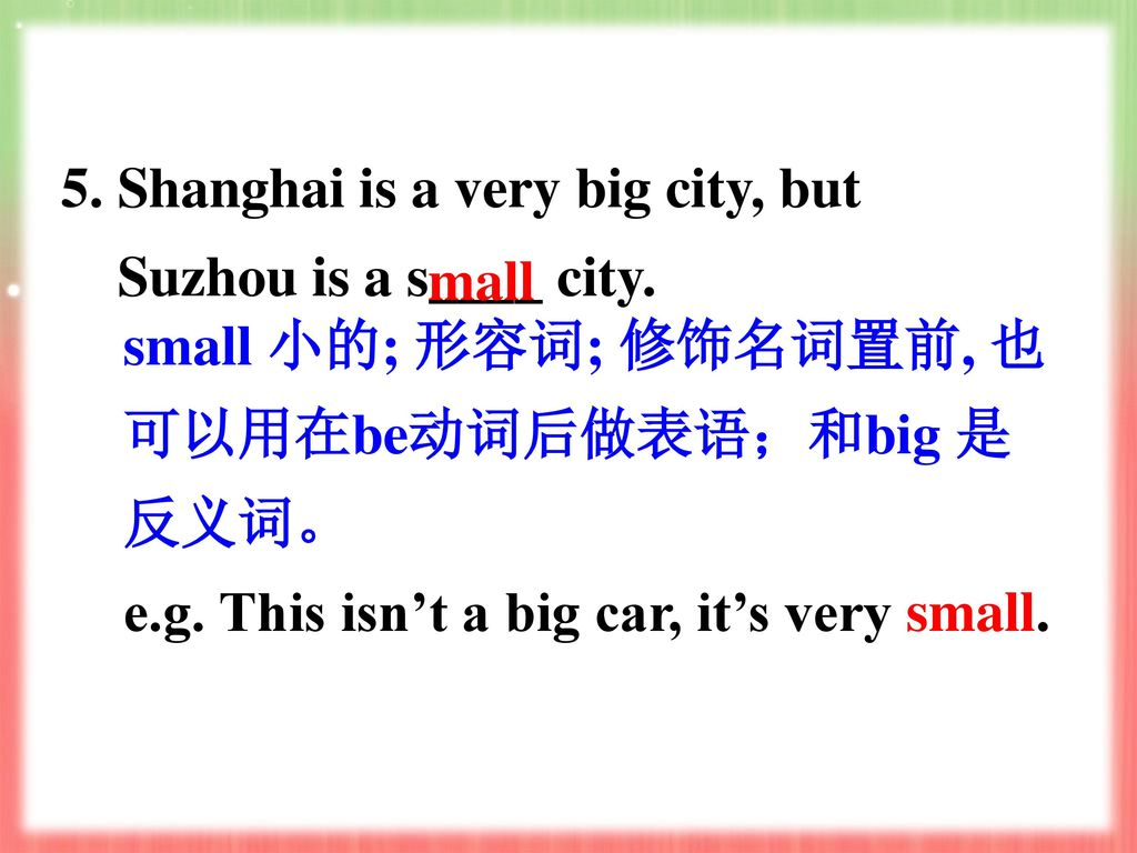 5. Shanghai is a very big city, but