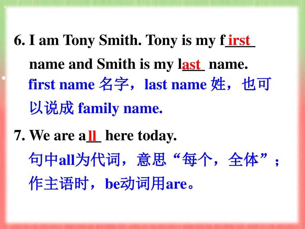 6. I am Tony Smith. Tony is my f____