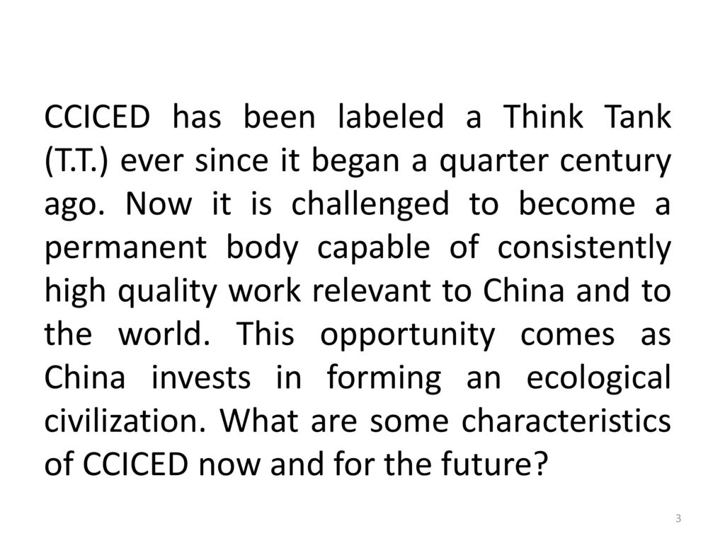 CCICED has been labeled a Think Tank (T. T