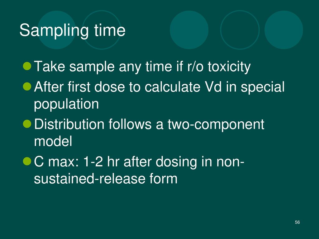 Sampling time Take sample any time if r/o toxicity
