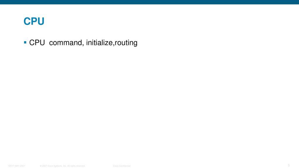 CPU CPU command, initialize,routing