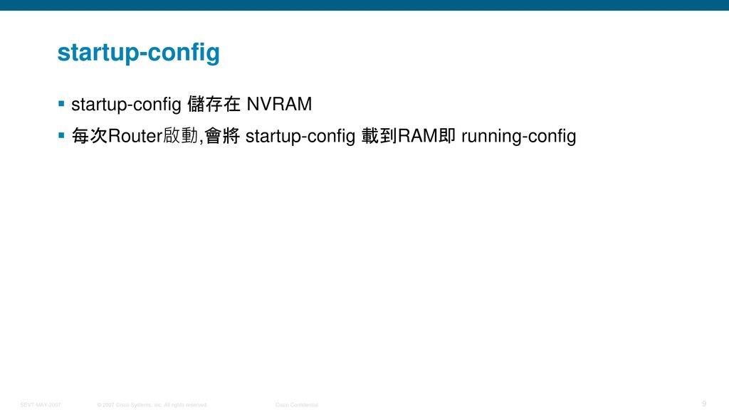 startup-config startup-config 儲存在 NVRAM