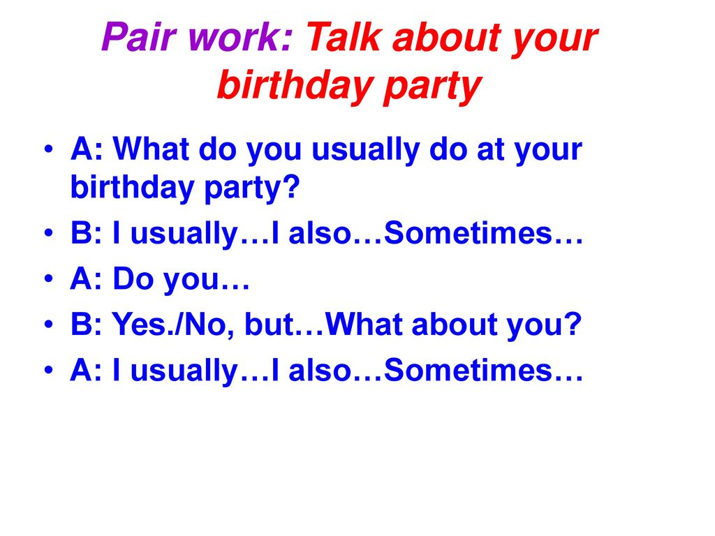 Pair work: Talk about your birthday party