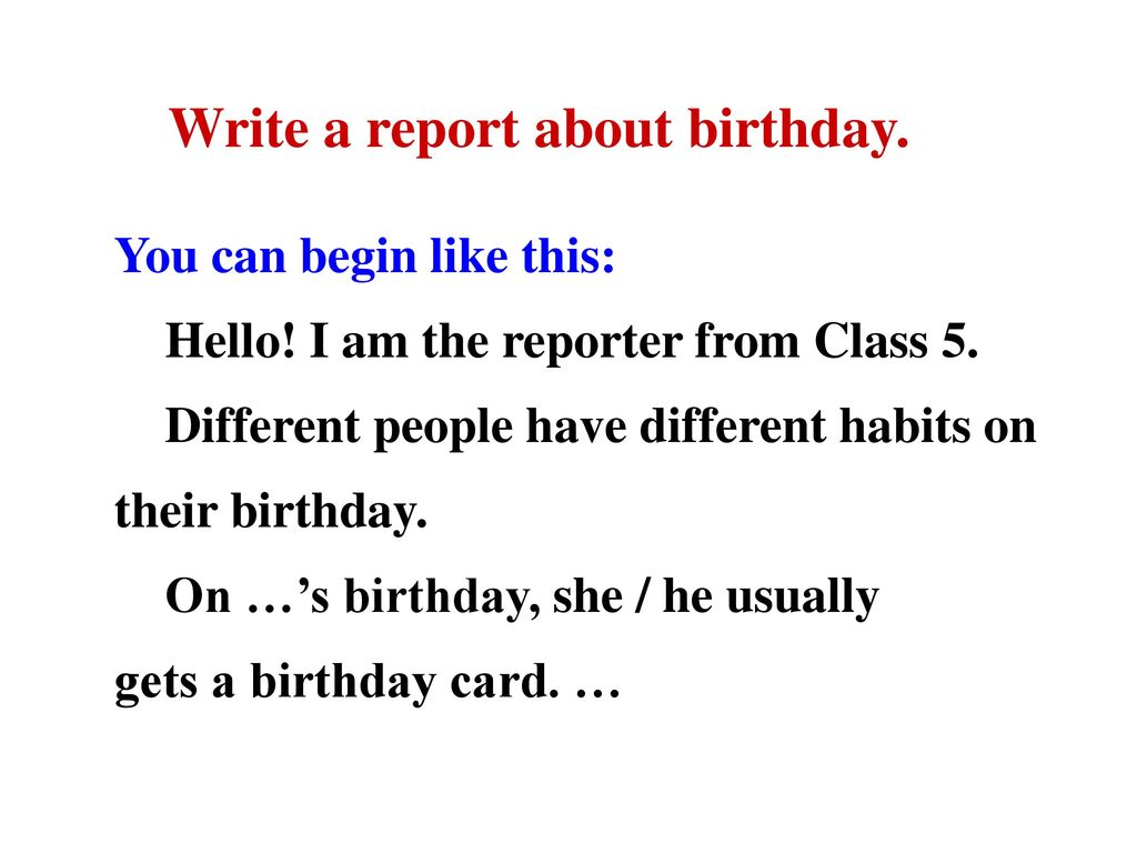 Write a report about birthday.