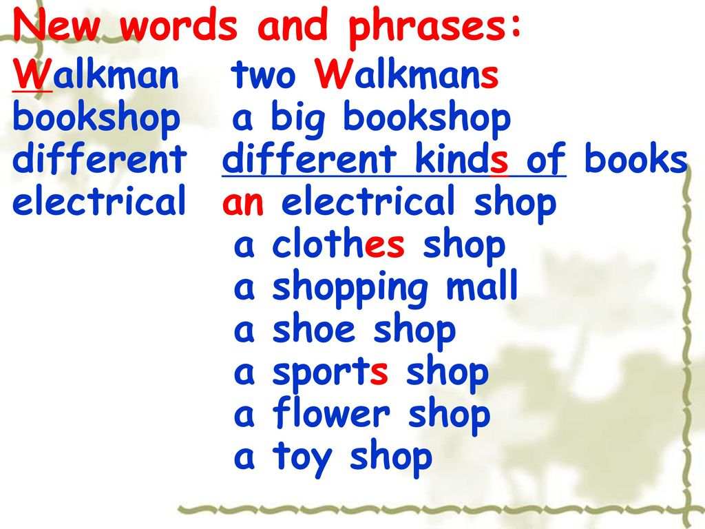 New words and phrases: Walkman two Walkmans bookshop a big bookshop