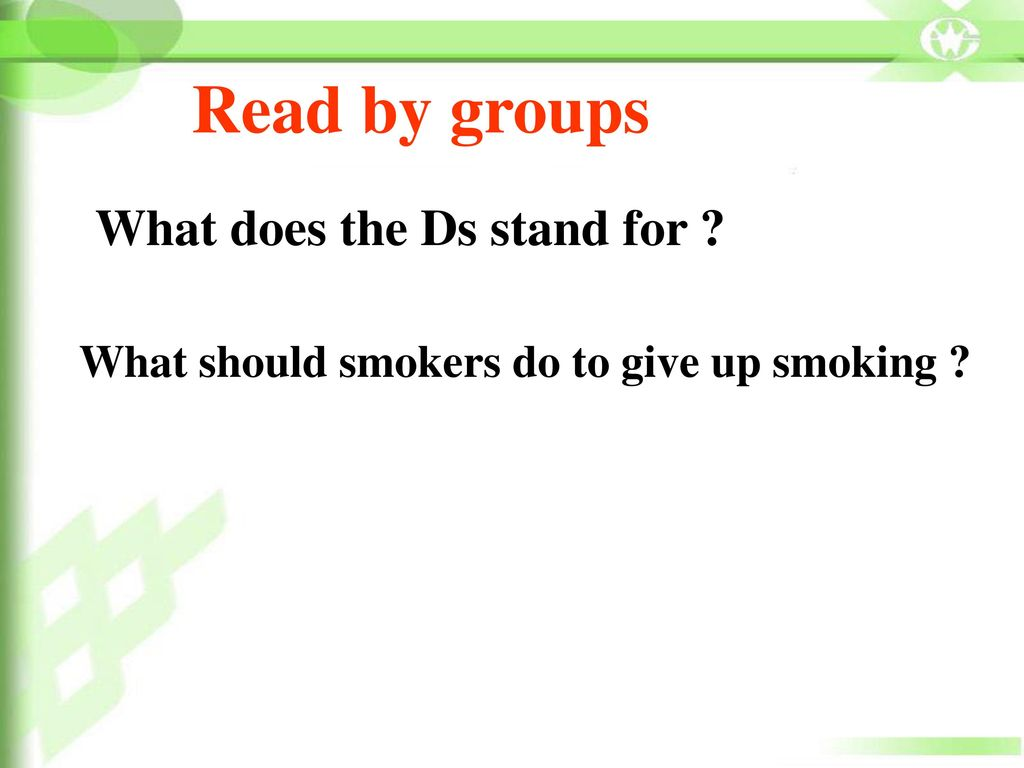 Read by groups What does the Ds stand for