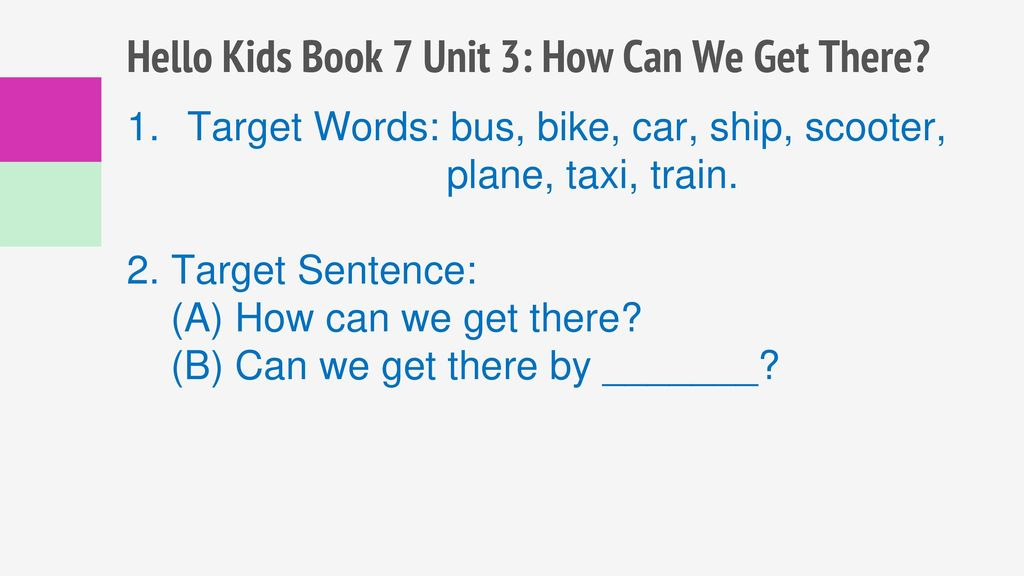 Hello Kids Book 7 Unit 3: How Can We Get There