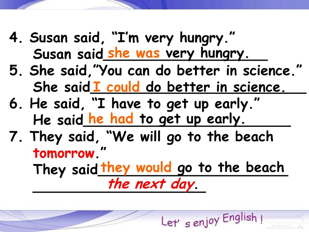 4. Susan said, I'm very hungry.