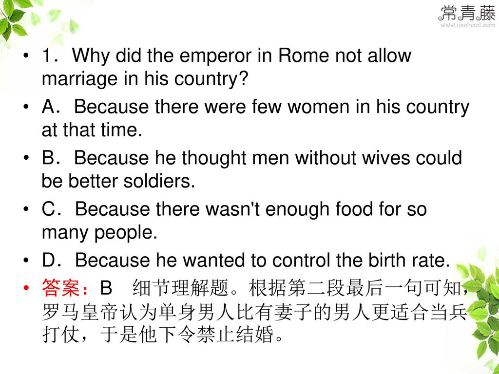 1.Why did the emperor in Rome not allow marriage in his country