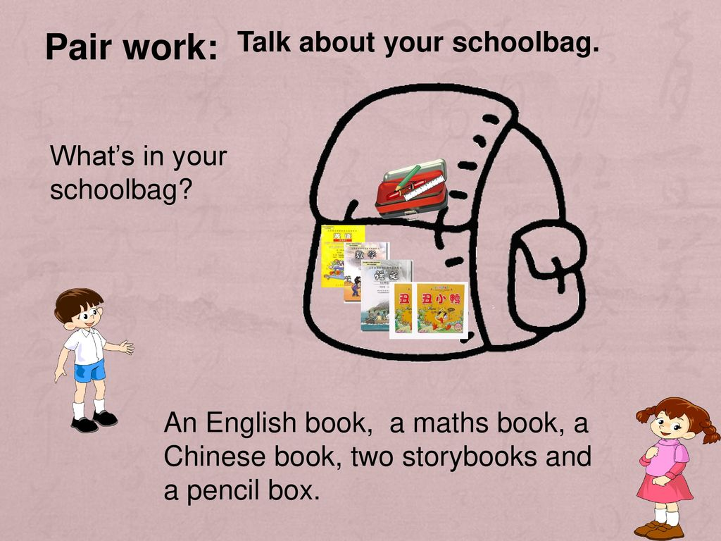 Pair work: Talk about your schoolbag. What's in your schoolbag