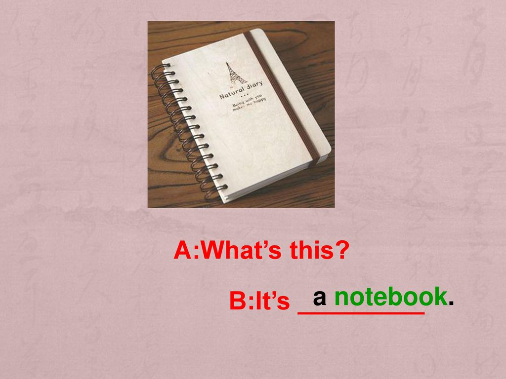 A:What's this a notebook. B:It's _________