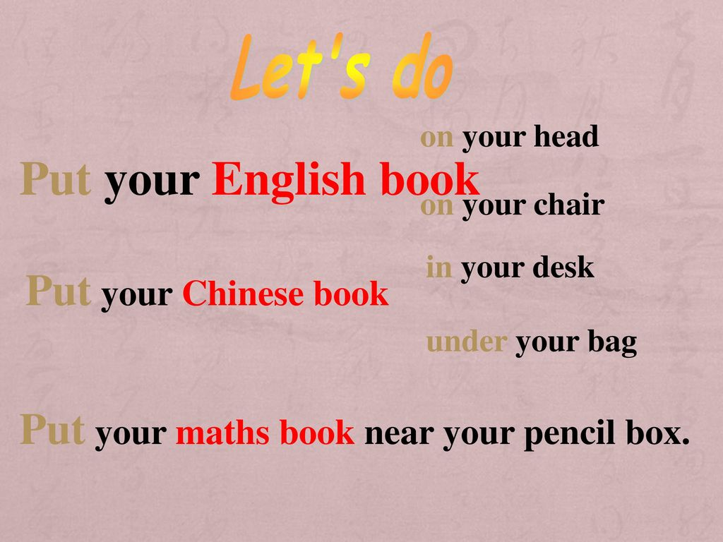 Put your English book Put your Chinese book