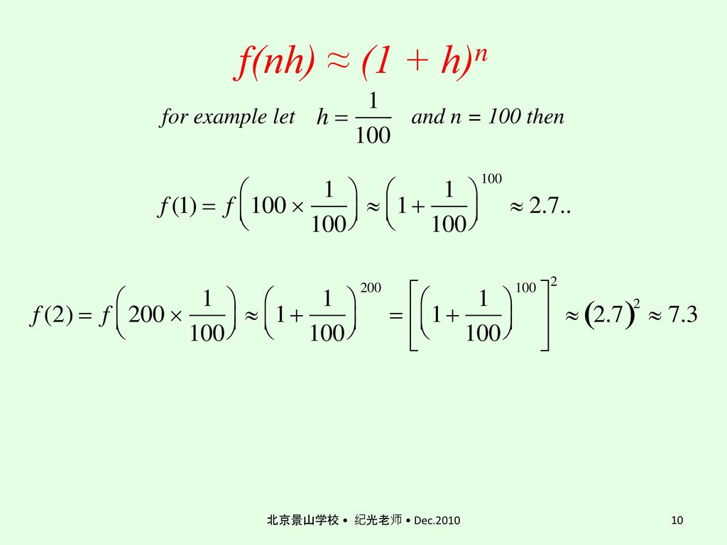 f(nh) ≈ (1 + h)n for example let and n = 100 then