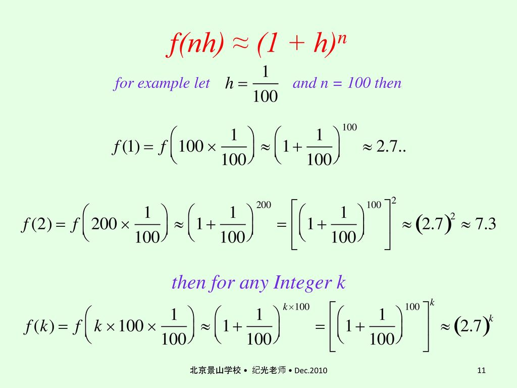 f(nh) ≈ (1 + h)n for example let and n = 100 then then for any Integer k