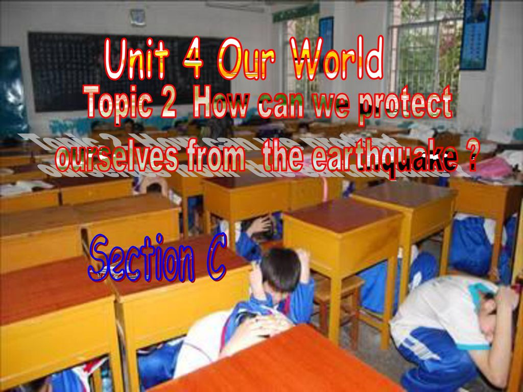 Topic 2 How can we protect ourselves from the earthquake