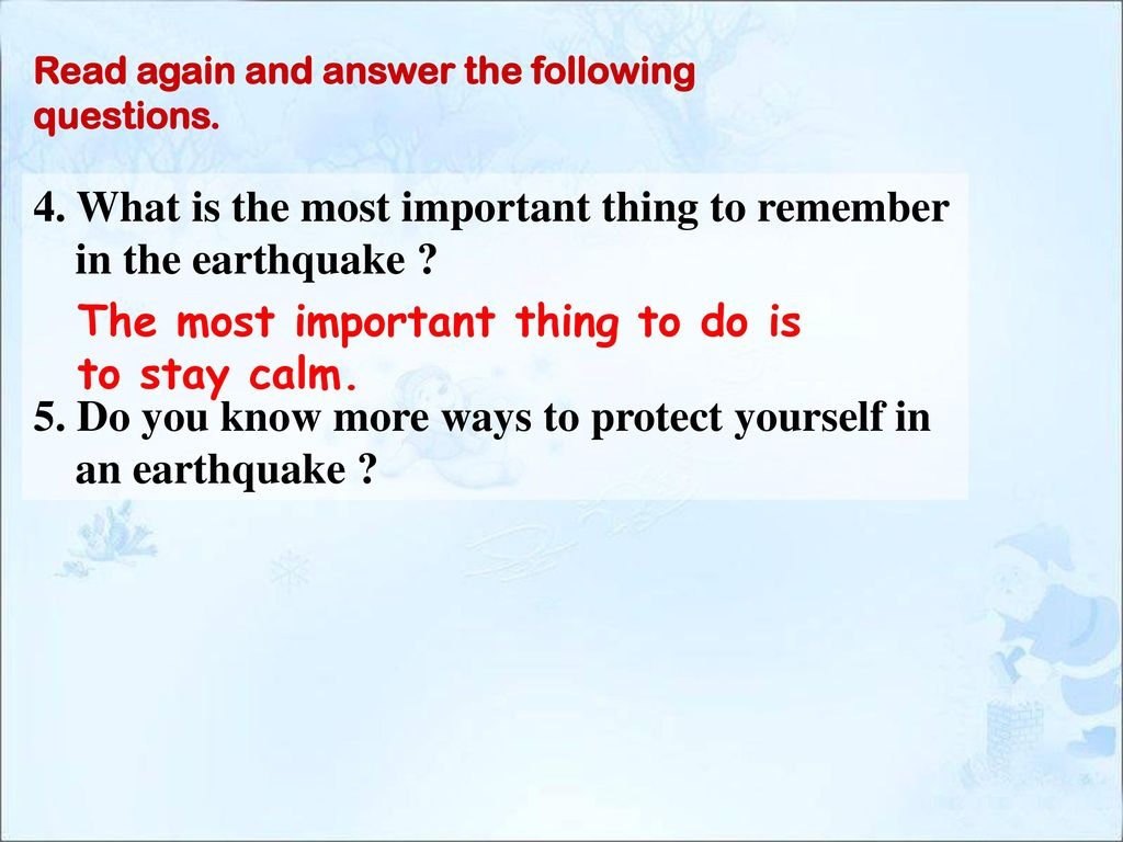 4. What is the most important thing to remember in the earthquake