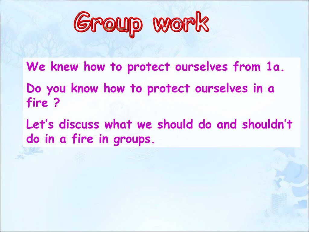 Group work We knew how to protect ourselves from 1a.