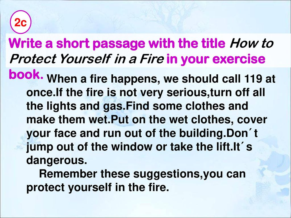 2c Write a short passage with the title How to Protect Yourself in a Fire in your exercise book.