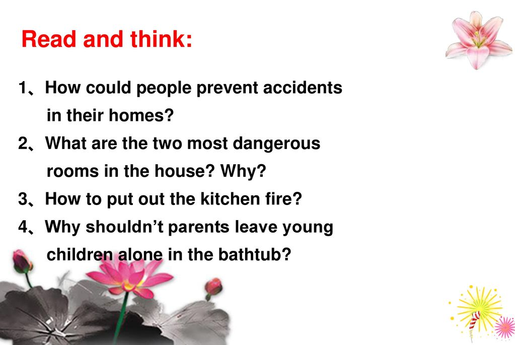 Read and think: 1、How could people prevent accidents in their homes