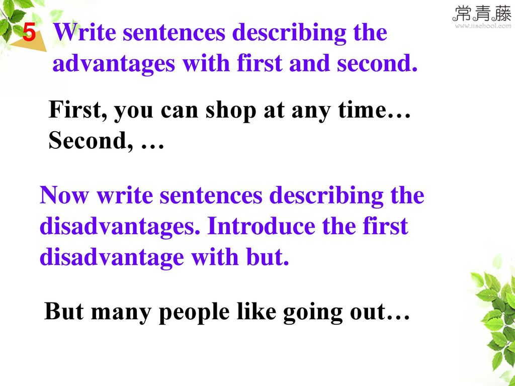 Write sentences describing the advantages with first and second.