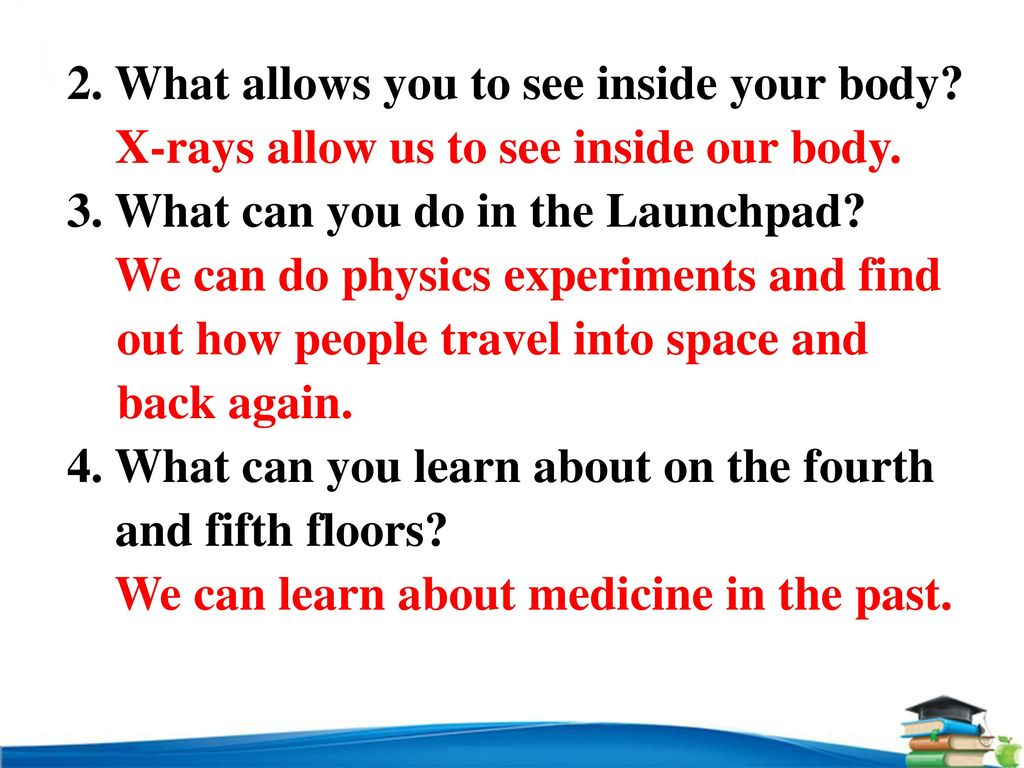2. What allows you to see inside your body
