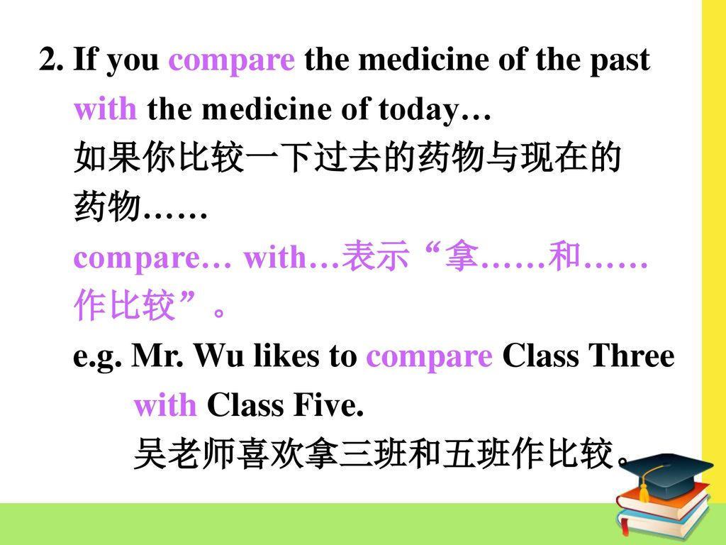 2. If you compare the medicine of the past