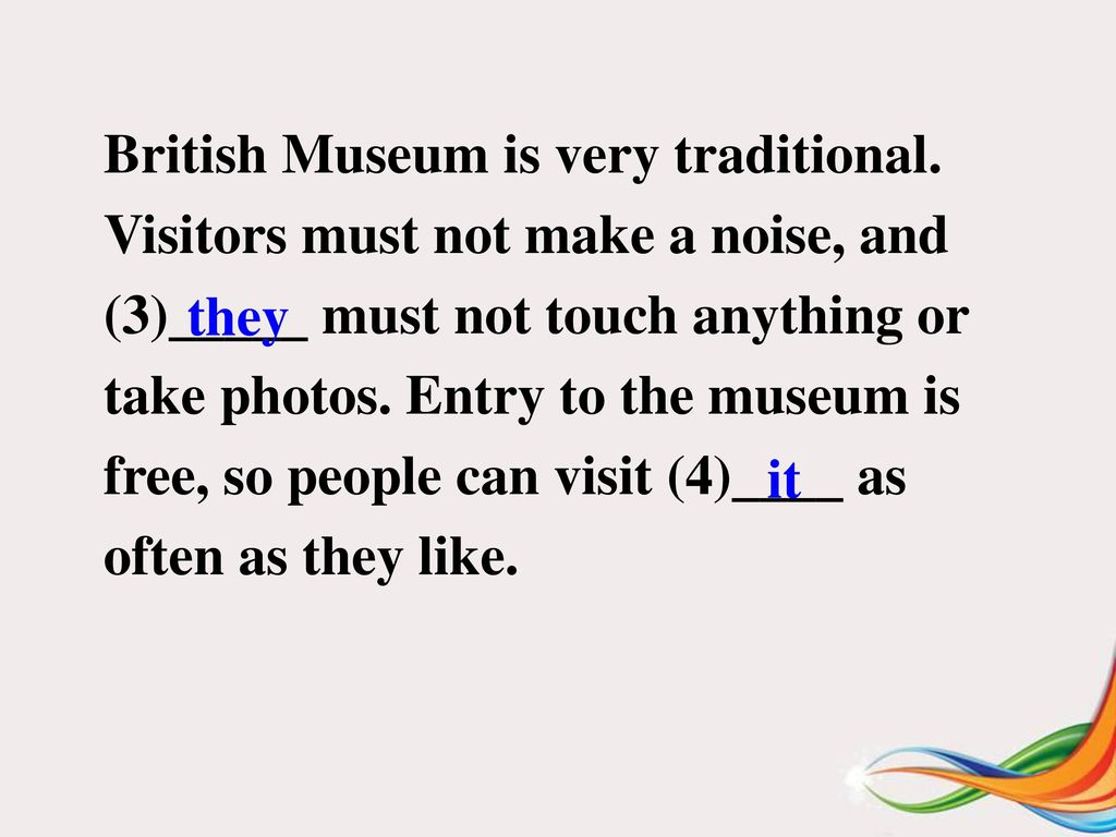 British Museum is very traditional