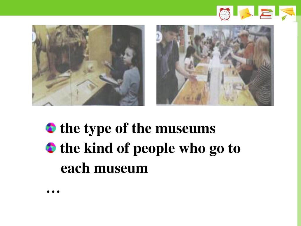 the type of the museums the kind of people who go to each museum …